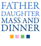 Father/Daughter Mass and Dinner